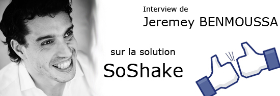 Post image of SoShake au service du social marketing E-commerce : ITW de Jeremy Benmoussa