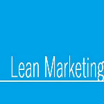 Le Lean Marketing : ou comment n'importe qui peut tester n'importe quoi, sans se ruiner