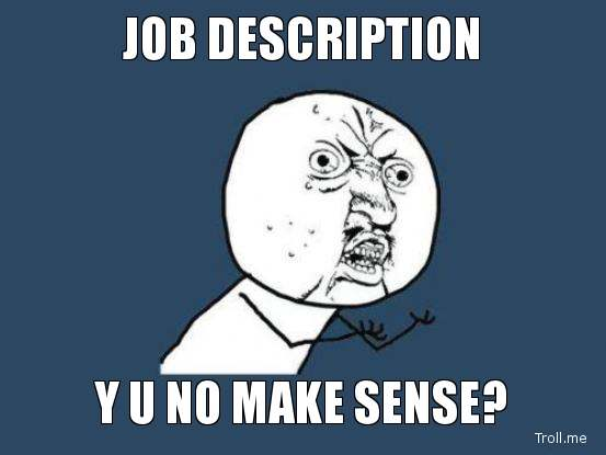 job-description-y-u-no-make-sense