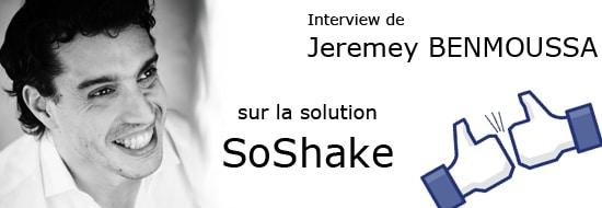 SoShake au service du social marketing E-commerce : ITW de Jeremy Benmoussa