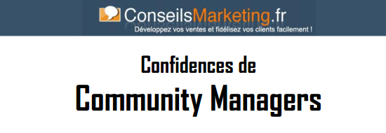 100 pages de confidences de Community Managers professionnels