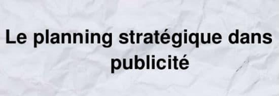 #Slideshare du Vendredi : Le planning stratégique dans la publicité
