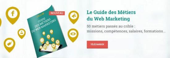 «Le» guide des métiers du webmarketing pour accélérer la transformation digitale des entreprises