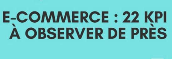 #Slideshare du Vendredi : 22 KPIs E-commerce à observer de près