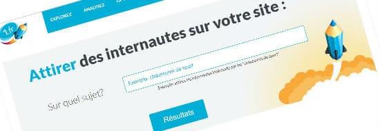 Comment utiliser l'outil SEO 1.fr pour créer des contenus bien référencés, qui attirent du trafic?