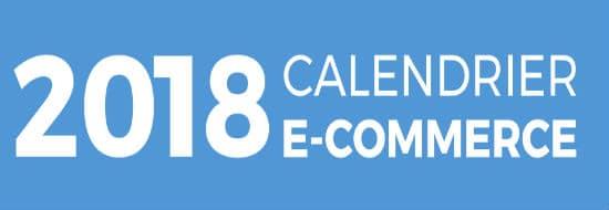 Le calendrier marketing 2018 pour bien planifier ses actions Marketing & E-commerce
