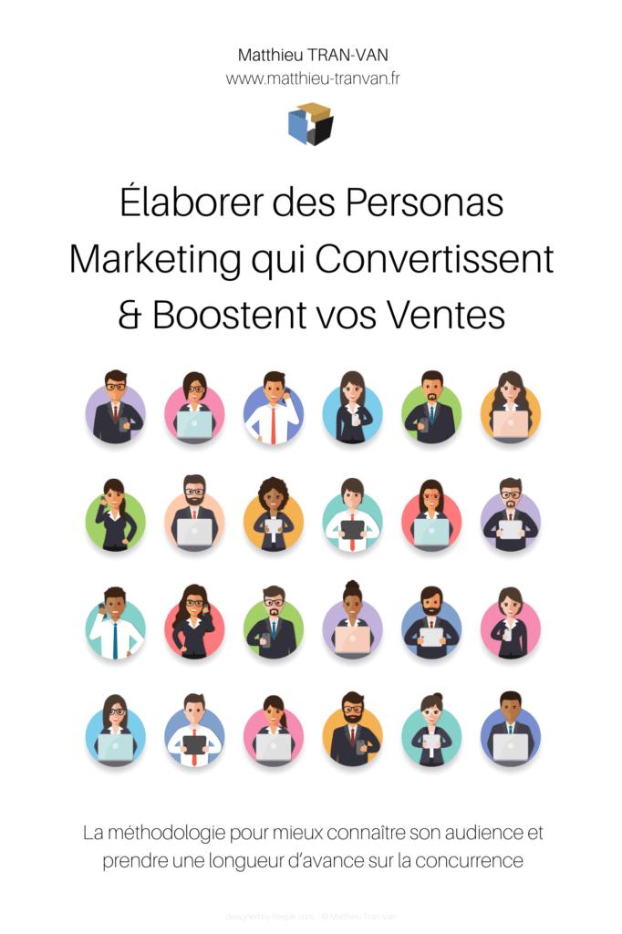 Retrouvez dans ce livre la méthode complète pour établir un persona marketing