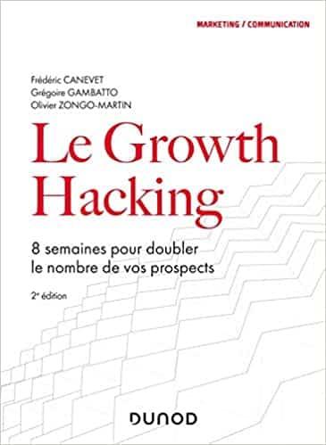 Le Growth Hacking de Frédéric Canevet, Gambatto, Zongo-Martin